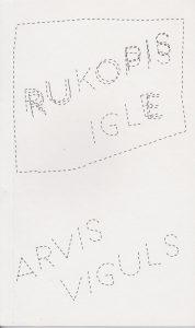 Rukopis igle, Arvis Viguls, goranovo proljeće, susreti
