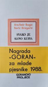 goranovo proljeće, goran za mlade pjesnike, Krešimir Bagić, Boris Gregorić, Svako je slovo kurva